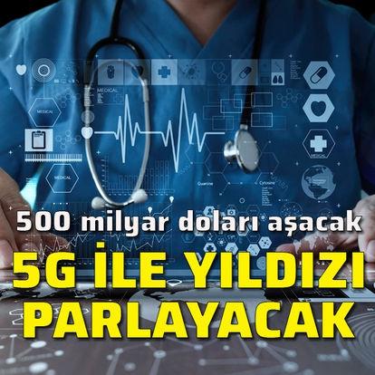 5G ile 500 milyar doları aşacak beş sektör