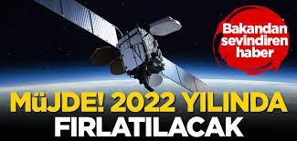 Bakan müjdeyi verdi! 2022'de fırlatılacak...