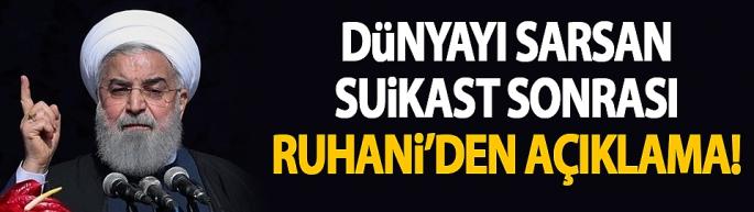 Dünyayı sarsan suikast sonrası Ruhani'den açıklama!