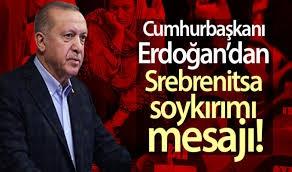 Erdoğan'dan 'Srebrenitsa Soykırımı' açıklaması