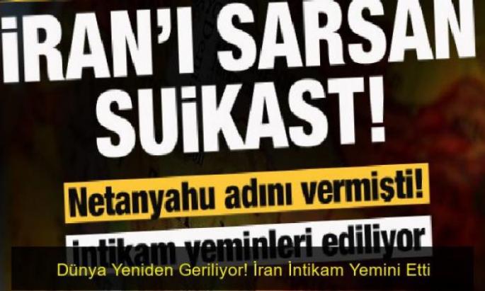 İran'ı sarsan suikast! Netanyahu adını vermişti...