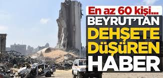 Beyrut'tan dehşete düşüren haber! Tam 60 kişi...