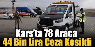 Kars'ta 78 araca 44 bin lira ceza kesildi