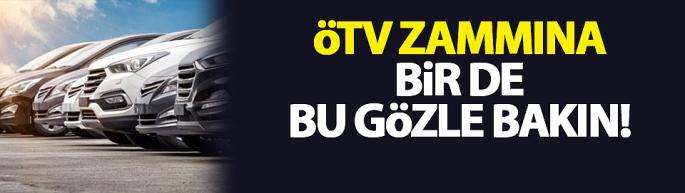 Tartışmalara sebep olan ÖTV zammına bir de bu gözle bakın!