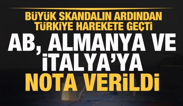 Türkiye'den AB, İtalya ve Almanya'ya nota!