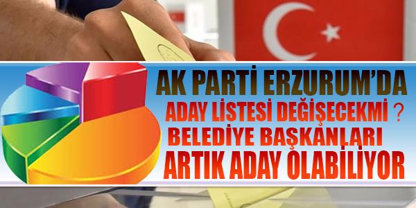 Ak Parti Erzurum'da Mevcut Vekillere yer verilecek mi ?