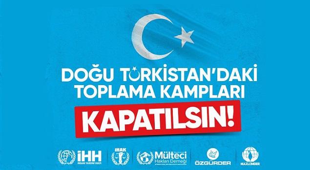 Doğu Türkistan'daki Toplama Kampları Kapatılsın